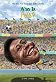 img - for Who Is Pele? (Who Was?) book / textbook / text book