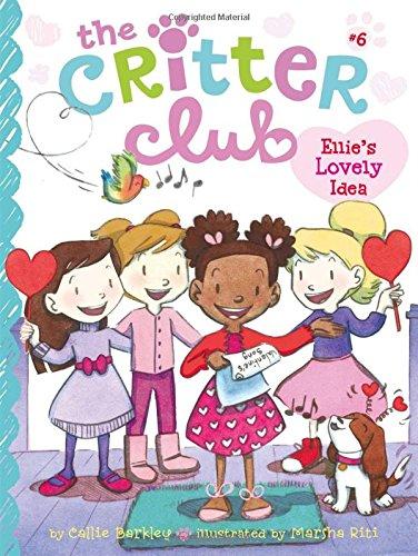 Ellie's Lovely Idea (6) (The Critter Club)