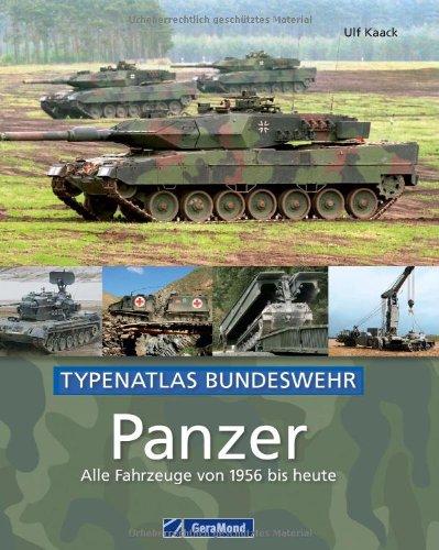 Panzer –Alle Fahrzeuge von 1956 bis heute: Typenatlas Bundeswehr