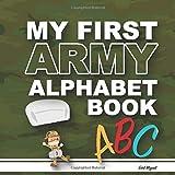 My First Army Book: (Alphabet Book, Baby Book, Children's Book, Toddler Book)