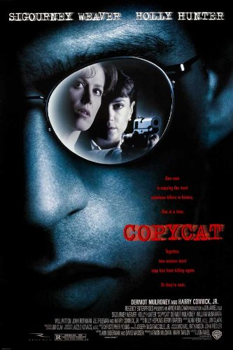 Copycat Motion picture Poster (27 x 40 Inches - 69cm x 102cm) (1995) -(Sigourney Weaver)(Holly Hunter)(Dermot Mulroney)(Harry Connick Jr.)(William McNamara)(Will Patton)