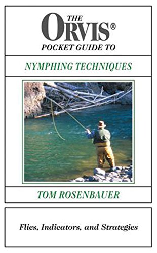 The Orvis Pocket Guide to Nymphing Techniques: Flies, Indicators, and Strategies (Orvis Indicator)