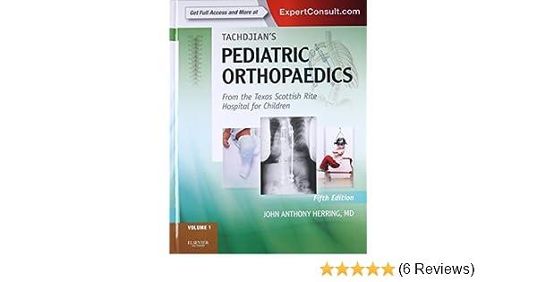 Tachdjian's Pediatric Orthopaedics: From the Texas Scottish