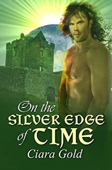 On The Silver Edge Of Time by [Gold, Ciara]