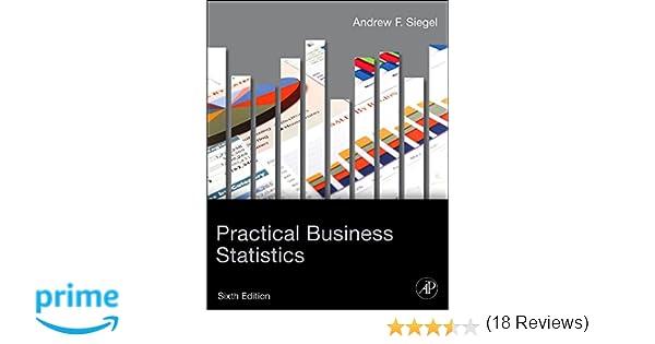 Amazon practical business statistics sixth edition amazon practical business statistics sixth edition 9780123852083 andrew siegel books fandeluxe Image collections