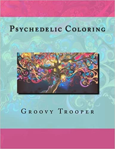 Psychedelic Coloring: Groovy Trooper: 9781500928636: Amazon.com: Books
