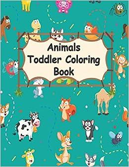 animals toddler coloring book: Toddler Coloring Book ...