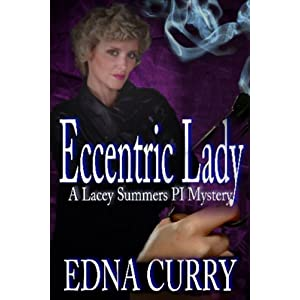 Eccentric Lady (A Lacey Summers P I Novel)