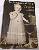 img - for The Mechanical Baby: A Popular History of the Theory and Practice of Child Raising book / textbook / text book