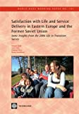 img - for Satisfaction with Life and Service Delivery in Eastern Europe and the Former Soviet Union (World Bank Working Papers) book / textbook / text book