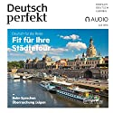 Deutsch perfekt Audio. 7/2016: Deutsch lernen Audio - Fit für Ihre Städtetour Audiobook by  div. Narrated by  div.
