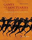Games and Sanctuaries in Ancient Greece (English language edition): Olympia, Delphoi, Isthmia, Nemea, Athens