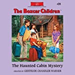 The Haunted Cabin Mystery: The Boxcar Children Mysteries, Book 20   Gertrude Chandler Warner