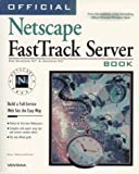 Official Netscape Fasttrack Server Book: For Windows Nt & Windows 95 by Wolverton, Van (1997) Paperback