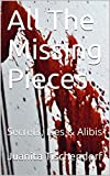 All The Missing Pieces: Secrets, Lies & Alibis
