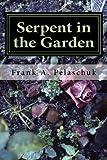 Serpent in the Garden, Frank Pelaschuk, 1497425891