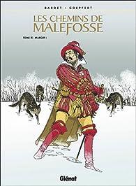 Les chemins de Malefosse, tome 15 : Margot ! par Brice Goepfert