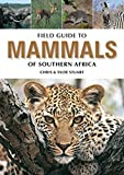 Field Guide to the Mammals of Southern Africa: Revised Edition (Field Guide To... (Struik Publishers))