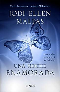 Una noche. Enamorada: Tercer volumen de la trilogía Una noche (Spanish Edition)