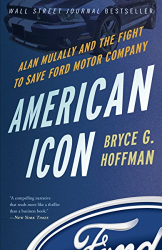 American Icon: Alan Mulally and the Fight to Save Ford Motor (American Icon)