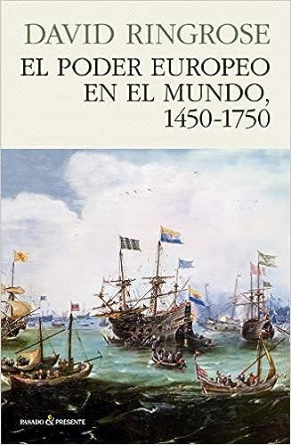 El poder europeo en el mundo. 1450-1750