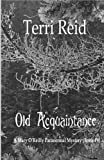 img - for Old Acquaintance - A Mary O'Reilly Paranormal Mystery (Book 19) (Mary O'Reilly Paranormal Mysteries) (Volume 19) book / textbook / text book
