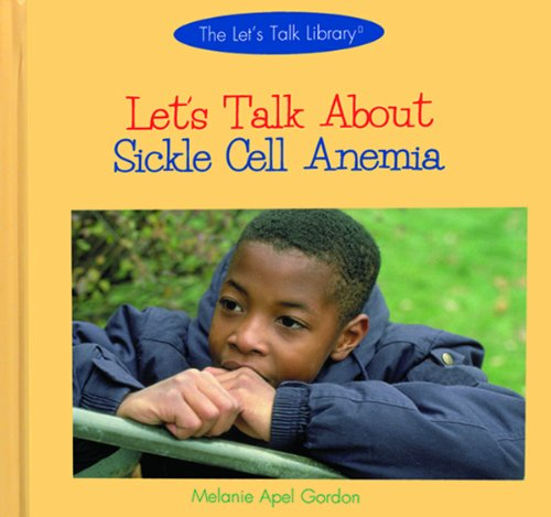 Let's Talk about Sickle Cell Anemia (Let's Talk Library)