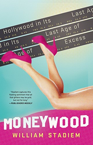 Amazon moneywood hollywood in its last age of excess ebook moneywood hollywood in its last age of excess by stadiem william fandeluxe Document