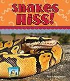 Snakes Hiss!