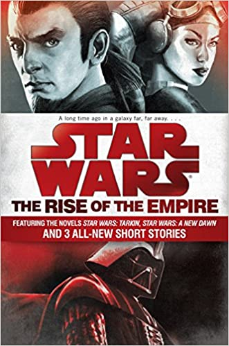 Amazon Com The Rise Of The Empire Star Wars Featuring The