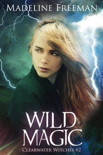 Wild Magic (Clearwater Witches) (Volume 2)