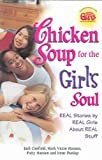 img - for CHICKEN SOUP FOR THE GIRL'S SOUL: REAL STORIES BY REAL GIRLS ABOUT REAL STUFF by Canfield, Jack ( Author ) on Sep-07-2005[ Paperback ] book / textbook / text book