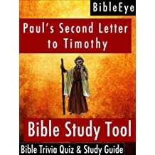 Paul's Second Letter to Timothy: Bible Trivia Quiz & Study Guide (BibleEye Bible Trivia Quizzes & Study Guides Book 16)