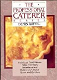 The Professional Caterer Series: Individual Cold Dishes, Pates, Terrines, Galatines and Ballotines, Aspics, Pizzas and Quiches by Ruffel, Denis (1990) Hardcover