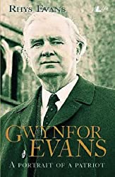 Gwynfor Evans: A Portrait of a Patriot