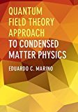 Quantum Field Theory Approach to Condensed Matter Physics (English Edition)