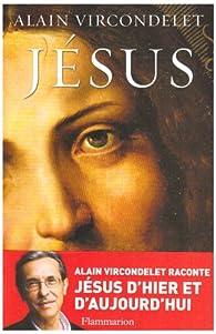 Jésus par Alain Vircondelet