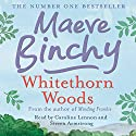 Whitethorn Woods Audiobook by Maeve Binchy Narrated by Steven Armstrong, Caroline Lennon