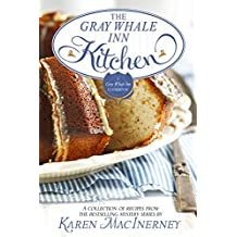 The Gray Whale Inn Kitchen: A Collection of Recipes from the Bestselling Gray Whale Inn Mysteries (The Gray Whale Inn Mysteries)
