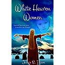 White Heaven Women: Inspired by a true story in Rheged