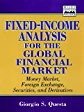 Fixed-Income Analysis for the Global Financial Market, Giorgio S. Questa, 0471246530