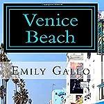 Venice Beach: A Novel | Emily Gallo