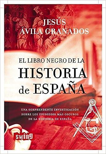 Libro negro de la historia de españa, el: Una sorprendente ...