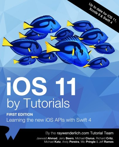iOS 11 by Tutorials: Learning the new iOS APIs with Swift 4 by Razeware LLC