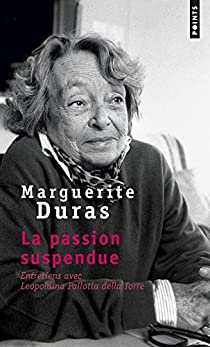 La passion suspendue : Entretiens avec Leopoldina Pallotta della Torre par Duras