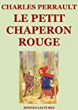 img - for Le Petit Chaperon rouge ( dition illustr e) (French Edition) book / textbook / text book