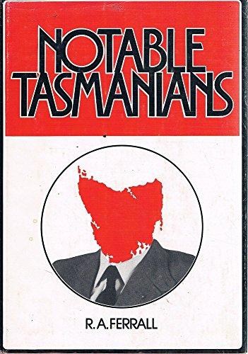 (Notable Tasmanians.)