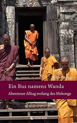 Ein Bus namens Wanda: Abenteuer Alltag entlang des Mekongs