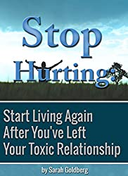 Stop Hurting: Start Living Again After You've Left Your Toxic Relationship