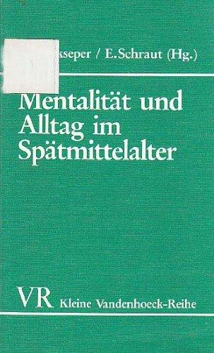 Mentalität und Alltag im Spätmittelalter